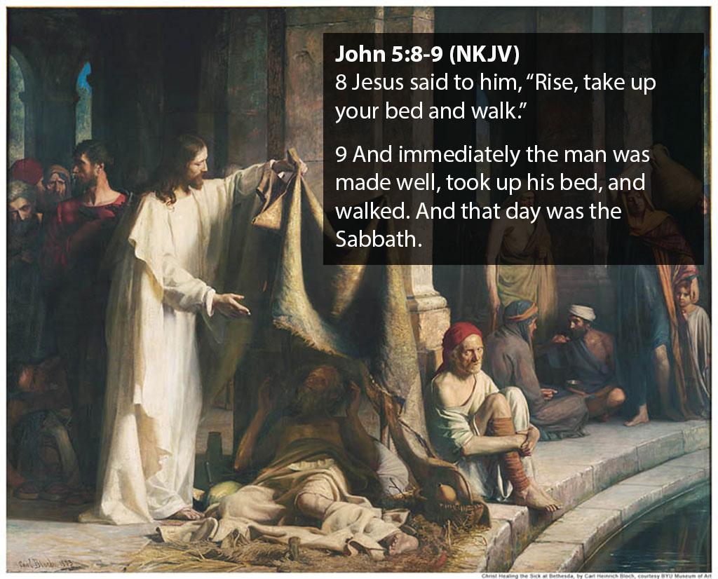 John 5:8-9, Christ heals the man at Bethesda
