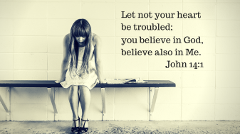 Let not your heart be troubled;